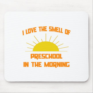 Smell of Preschool in the Morning Mouse Pad