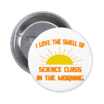 Smell of Science Class in the Morning 6 Cm Round Badge