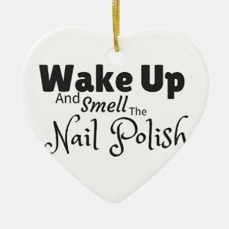 Smell the nail polish gifts ceramic ornament