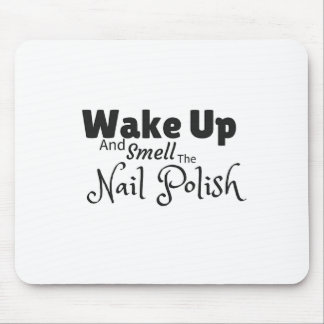Smell the nail polish gifts mouse pad