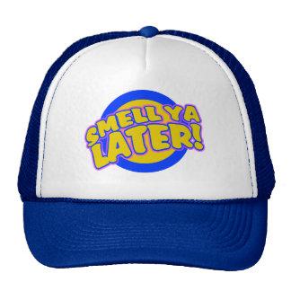 Smell ya Later Trucker Hat