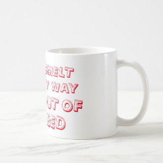 SMELT MY WAY OUT OF BED COFFEE CUP MUG