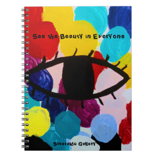 "Smeraldo Gallery""See the Beauty in Everyone"" Notebooks"