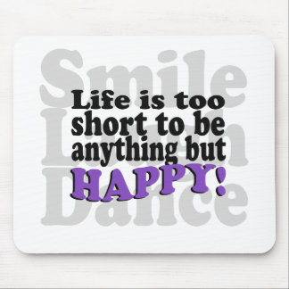 Smile and be Happy! Mouse Pad