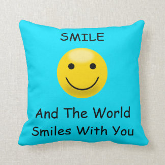 Smile And The World Smiles With You Cushion