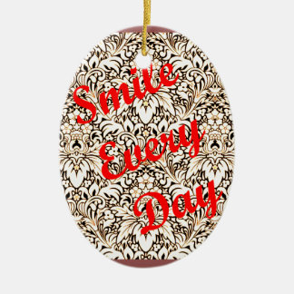 Smile Every Day Ceramic Ornament