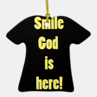Smile God is Here Ornaments