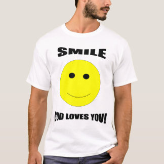 Smile God Loves You T-shirt
