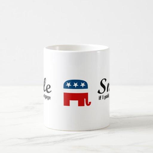 Smile if I paid your mortgage Coffee Mug