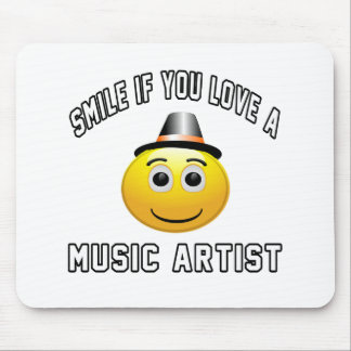 smile if you love a Music artist. Mouse Pad
