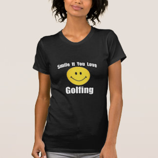 Smile If You Love Golfing Tshirts