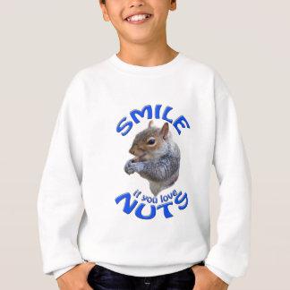 smile if you love nuts sweatshirt