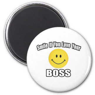 Smile If You Love Your Boss Magnet