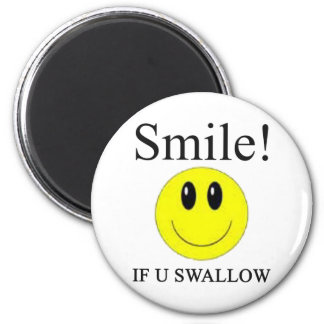 Smile If you Swallow -- Apparel 6 Cm Round Magnet