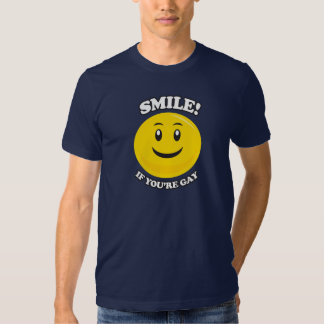 SMILE IF YOU'RE GAY T SHIRTS