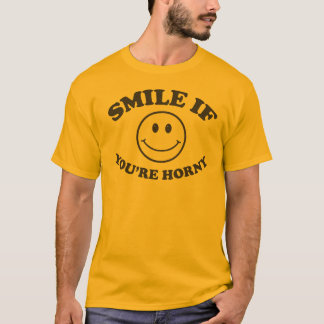 Smile if You're Horny T Shirt