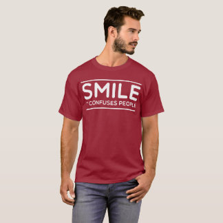 Smile it confuses people fun motivational humor T-Shirt