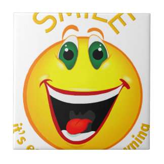 Smile! It's Easier than Frowning Ceramic Tile