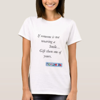 Smile Its a Gift T shirt