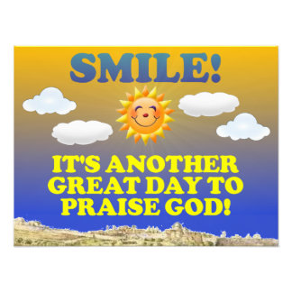 Smile! It's another great day to praise God! Art Photo