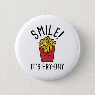 Smile! It's Fry-Day 6 Cm Round Badge