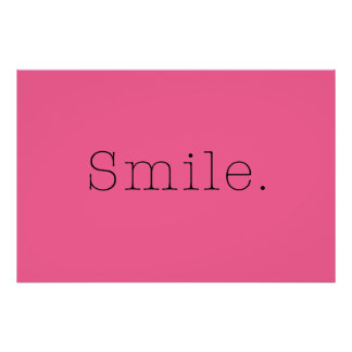 Smile. Light Hot Pink And Black Smile Quote Poster