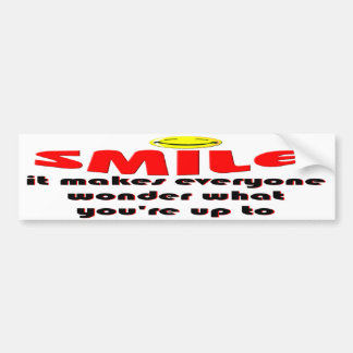 Smile - Make people wonder what your up to Bumper Sticker