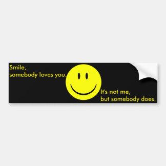 Smile, Somebody Love You Bumper Sticker