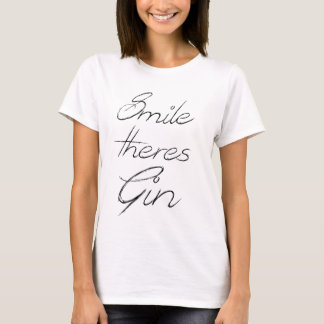 Smile there's Gin - Funny T-Shirt