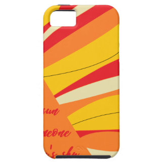 smile you may be the sun in someone elses sky iPhone 5 case