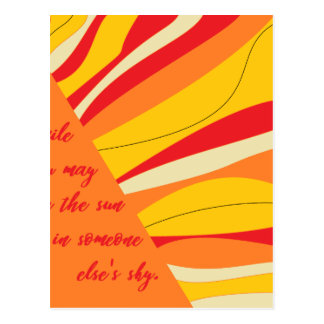 smile you may be the sun in someone elses sky postcard