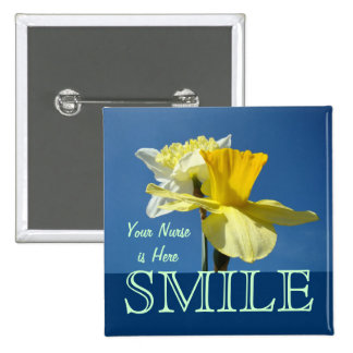 SMILE Your Nurse is Here buttons Nursing RNs