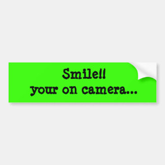 Smile!! your on camera... Bumber Sticker Bumper Sticker