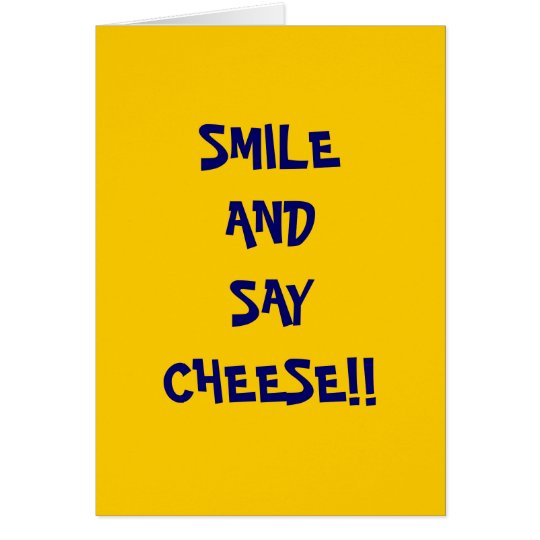 SMILEAND SAYCHEESE!! CARD