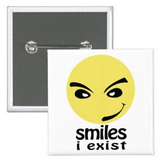 Smiles, i exist pinback button