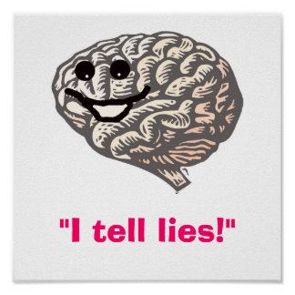 "Smiley Brain, ""I tell lies!"" Poster"