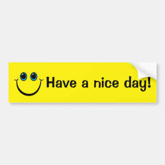 Smiley Face Have a nice day Bumper Sticker