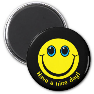 Smiley Face Have a nice day Magnet