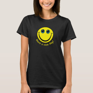 Smiley Face Have a nice day T-Shirt