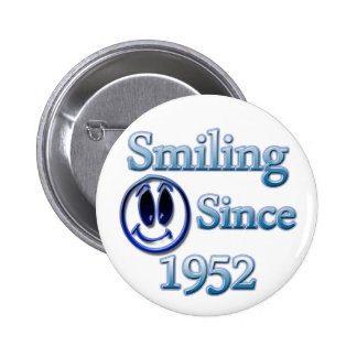 Smiling Since 1952 6 Cm Round Badge