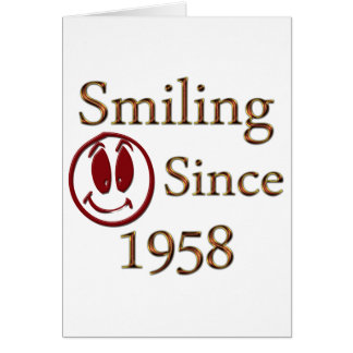 Smiling Since 1958 Card