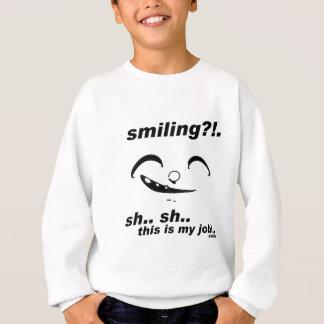 smiling_this is my job sweatshirt