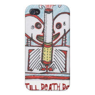 smokin, TILL DEATH DO US PART? Covers For iPhone 4