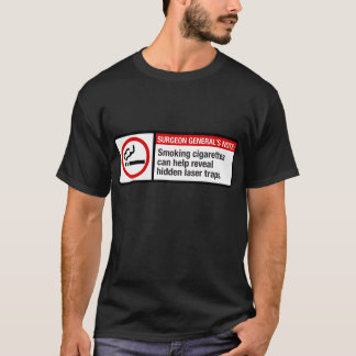 Smoking can help reveal hidden laser traps T-Shirt