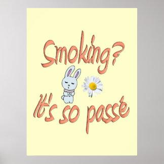 Smoking it's so passé poster