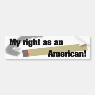 Smoking! My right as an American! Bumper Sticker