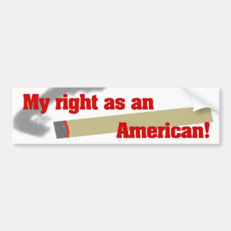 Smoking! My right as an American! red Bumper Sticker