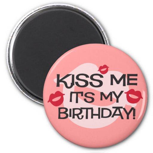Smooches Kiss Me Birthday Fridge Magnet