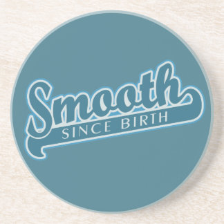 SMOOTH custom coaster
