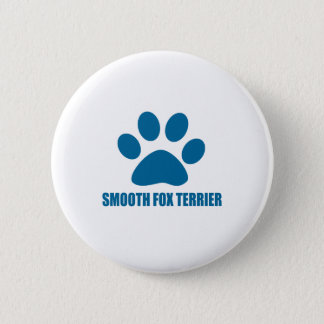 SMOOTH FOX TERRIER DOG DESIGNS 6 CM ROUND BADGE